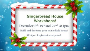 Gingerbread House Workshops!
