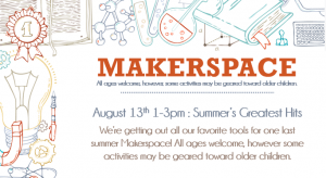 Makerspace: Summer's Greatest Hits